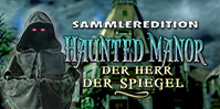 Haunted Manor: Der Herr der Spiegel Sammleredition