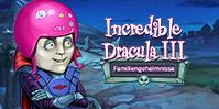 Incredible Dracula 3: Familiengeheimnisse