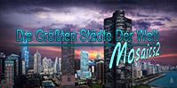 Die größten Städte der Welt - Mosaics 2