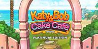 Katy and Bob: Cake Café Platinum Edition