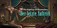 The Agency of Anomalies: Der letzte Auftritt